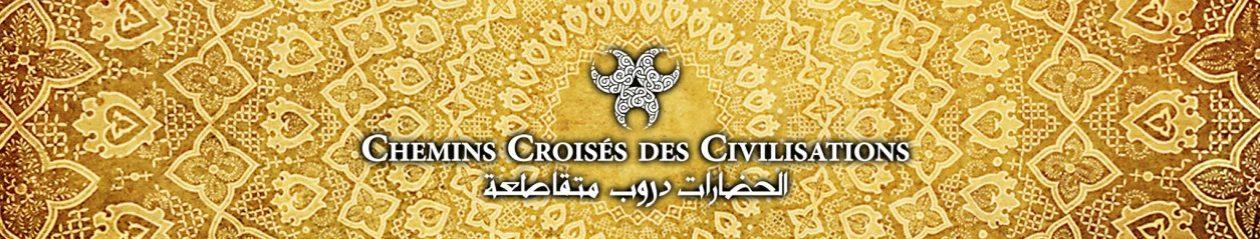 Chemins Croisés des Civilisations